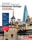 Performer heritage. Per le Scuole superiori. Con e-book. Con espansione online vol.1