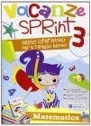 Vacanze sprint. Matematica. Per la Scuola elementare vol.3