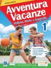 Avventura vacanze. Italiano, storia e geografia. Per la Scuola media vol.1
