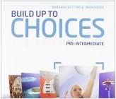 Choices. Pre-intermediate. Student's book-Workbook-Build up. Per le Scuole superiori. Con espansione online