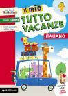 Il mio tutto vacanze. Italiano. Per la Scuola elementare vol.4