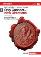 Only connect... new directions. Per le Scuole superiori. Con espansione online vol.1