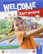 Welcome to kerrymore. Per la Scuola elemenare. Con e-book. Con espansione online vol.1