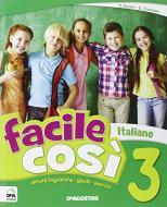 Facile così. italiano. Per la Scuola elementare vol.3