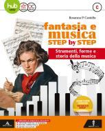 Fantasia e musica step by step. Per la Scuola media. Con e-book. Con espansione online. Con DVD-ROM vol.C