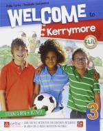 Welcome to Kerrymore. Per la Scuola elementare. Con e-book. Con espansione online vol.3