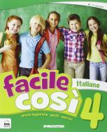 Facile così. italiano. Per la Scuola elementare vol.4