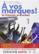 A vos marques. Con Carnet des competences. Per la Scuola media. Con e-book. Con espansione online vol.1