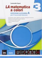 La matematica a colori. Ediz. azzurra A. Per le Scuole superiori. Con e-book. Con espansione online vol.3