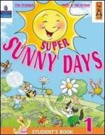 Super sunny days. Student's book. Per la 3ª classe elementare. Con espansione online