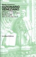Dizionario Veneziano della lingua e della cultura popolare nel XVI secolo
