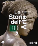 Le storie dell'arte. Con espansione online. Per le Scuole superiori vol.1