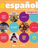 #español. Compacto. Con Libro del alumno y cuaderno #gramática. Per le Scuole superiori. Con e-book. Con espansione online. Con DVD-ROM