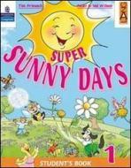 Super Sunny Days. Practice Book. Per la 3ª classe elementare