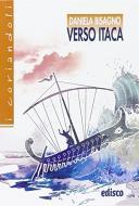 Verso Itaca. Il favoloso viaggio di Ulisse. Con espansione online