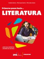 #español. Primeros pasos hacia... literatura. Per le Scuole superiori