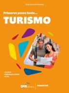 #español. Primeros pasos hacia... turismo. Per le Scuole superiori