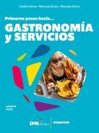 #español. Primeros pasos hacia... gastronomia y servicios. Per le Scuole superiori