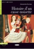 Histoire d'un casse-noisette. Con CD Audio