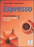 Espresso. Corso di italiano. Libro dello studente ed esercizi. Con CD Audio vol.1