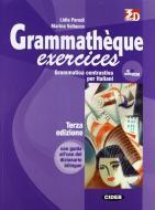Grammathèque. Exercices. Per le Scuole superiori. Con CD Audio
