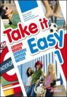 Take it easy. Con CD Audio. Per la Scuola media vol.1