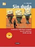 Sin duda. Gramatica activa del Español. Per le Scuole superiori. Con CD Audio. Con CD-ROM
