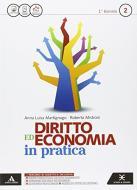 Diritto economia in pratica. Per le Scuole superiori. Con e-book. Con espansione online vol.2