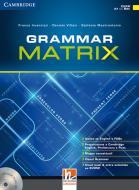 Grammar matrix. No answers keys. Per le Scuole superiori. Con CD-ROM. Con e-book. Con espansione online