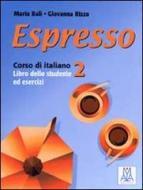 Espresso. Corso di italiano. Libro dello studente e esercizi vol.2