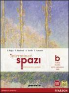 Interminati spazi. Vol. B: Poesia e teatro. Per le Scuole superiori. Con espansione online