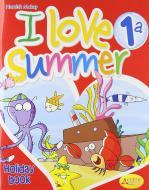 I love summer. Con gioco. Con CD Audio. Per la 1ª classe elementare