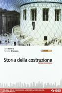 Storia della costruzione. Tecnologia delle costruzioni & progettazione edilizia. Con espansione online. Per gli Ist. Tecnici