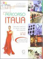 Percorso Italia B1-B2. Corso multimediale di lingua italiana per stranieri. Con CD