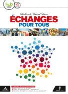 Échanges. Cours de langue et civilisation françaises. BES. Per le Scuole superiori. Con e-book. Con espansione online