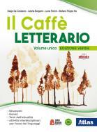 Il caffè letterario. Ediz. verde. Volume unico. Con Laboratorio di lingua italiana. Con Antologia attiva. Per le scuole superiori. Con ebook. Con espansione online