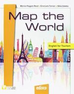 Map the world. English for tourism. Per le Scuole superiori. Con e-book. Con espansione online. Con CD-ROM