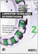 Laboratori tecnologici ed esercitazioni. Per gli Ist. professionali per l'industria e l'artigianato. Con espansione online vol.2