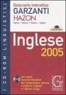 Dizionario interattivo Garzanti Hazon. Inglese-italiano, italiano-inglese. Inglese 2005. CD-ROM