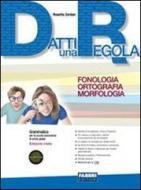 Datti una regola. Fonologia, ortografia, morfologia. Per la Scuola media. Con CD-ROM. Con espansione online vol.1