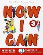 Now I can. Per la Scuola elementare. Con e-book. Con espansione online vol.3