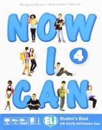 Now I can. Per la Scuola elementare. Con e-book. Con espansione online vol.4
