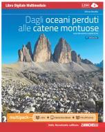 Dagli oceani perduti alle catene montuose. Ediz. blu. Vol. unico plus. Per le Scuole superiori. Con e-book. Con espansione online
