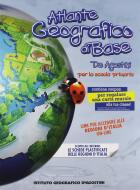 Atlante geografico di base. Per la scuola primaria. Con aggiornamento online
