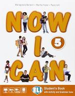 Now I can. Per la Scuola elementare. Con e-book. Con espansione online vol.5