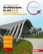 Architecture in art.CLIL. From Art Nouveau to the end of the millenium. Per il quinto anno delle Scuole superiori. Con Contenuto digitale (fornito elettronicamente)