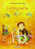 L' ortografia capricciosa. Con CD Audio