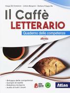 Il caffè letterario. Quaderno delle competenze. Per le Scuole superiori. Con ebook. Con espansione online