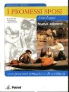 I Promessi sposi. Antologia con percorsi tematici. Per le Scuole superiori. Con espansione online