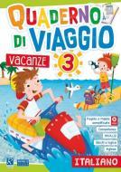 Quaderno di viaggio... Italiano. Per la scuola elementare. Vacanze vol.3